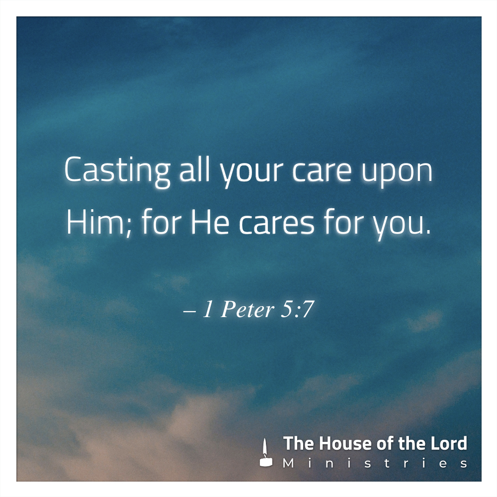 1 Peter 5:7 – The House of the Lord Ministries